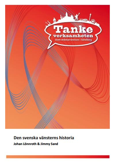 Johan Lönnroth & Jimmy Sand, Tankeverksamheten inom arbetarrörelsen i Göteborg, 2014.